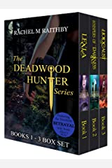 The Deadwood Hunter Series Box Set: Featuring the exclusive novellete Beytrayal Kindle Edition