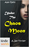Vampire for Hire: Under the Chaos Moon (Kindle Worlds Novella) (Jax Book 2)