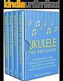 Ukulele: For Beginners - Bundle - The Only 4 Books You Need to Learn Ukulele Lessons, Ukulele Chords and How to Play Ukulele Music Today (Music Best Seller Book 19) (English Edition)