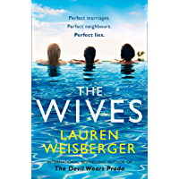 The Wives: Drama, lies and secrets in the bestselling, gripping summer holiday read