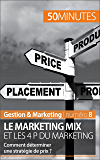 Le marketing mix et les 4 P du marketing: Comment déterminer une stratégie de prix ? (Gestion & Marketing t. 8)