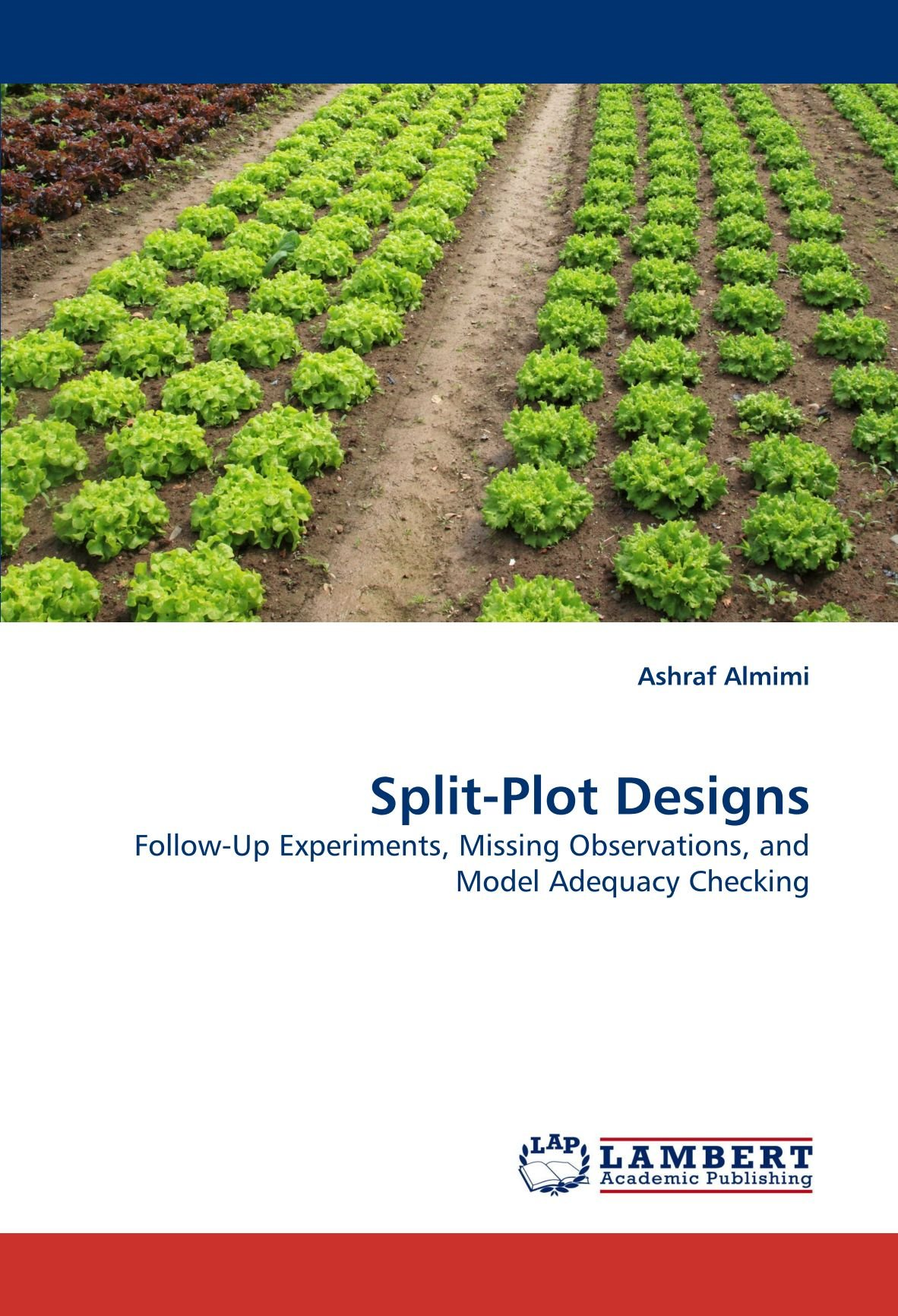 Split-Plot Designs: Follow-Up Experiments, Missing Observations, and