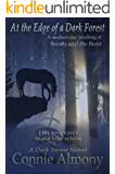 At the Edge of a Dark Forest: A modern-day retelling of Beauty and the Beast