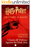 A Journey Through Charms and Defence Against the Dark Arts (Harry Potter: A Journey Through… Book 1)