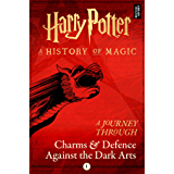 A Journey Through Charms and Defence Against the Dark Arts (Harry Potter: A Journey Through… Book 1) (English Edition)