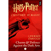 A Journey Through Charms and Defence Against the Dark Arts (A Journey Through… Book 1) (English Edition)