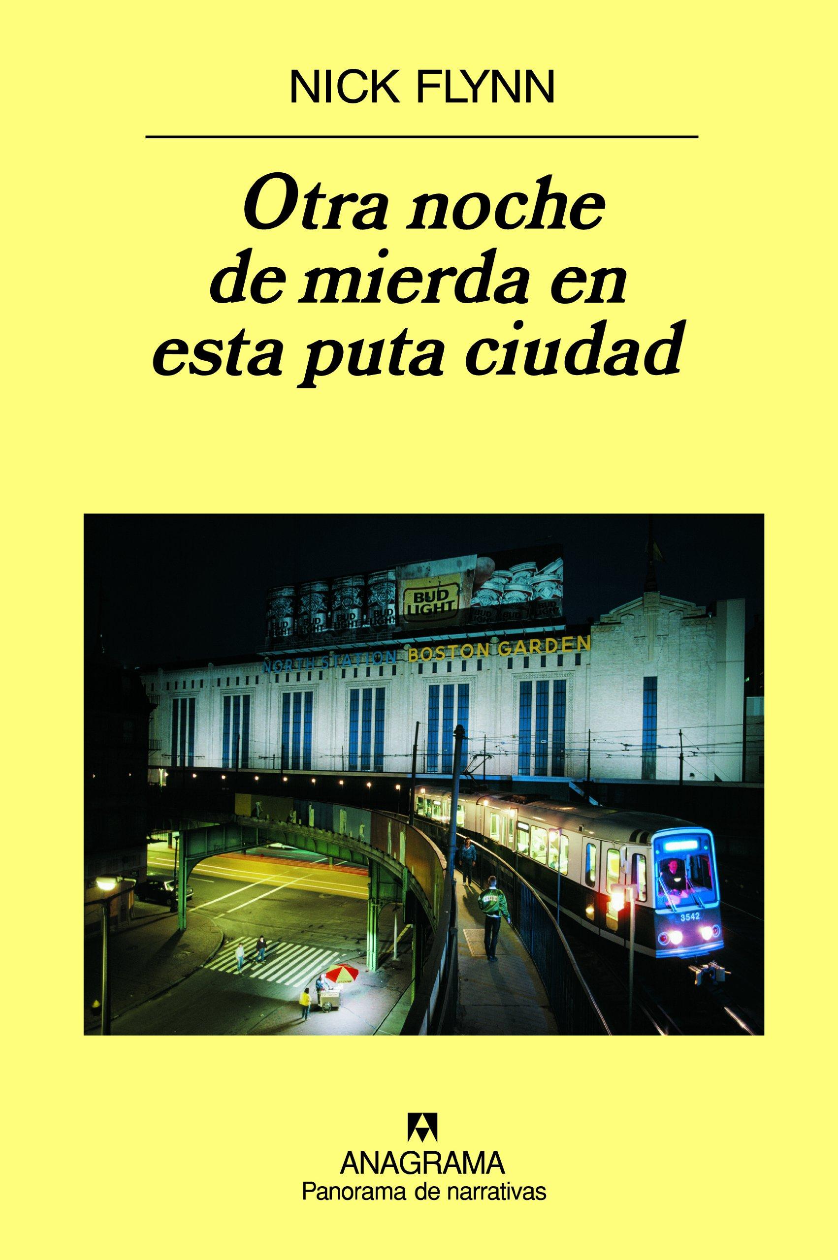 Otra noche de mierda en esta puta ciudad Panorama de narrativas: Amazon.es: Flynn, Nick, Benito Gómez Ibáñez: Libros