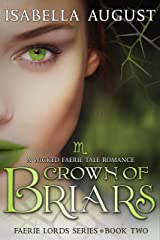 Crown of Briars: A Wicked Faerie Tale Romance (Faerie Lords Book 2) Kindle Edition