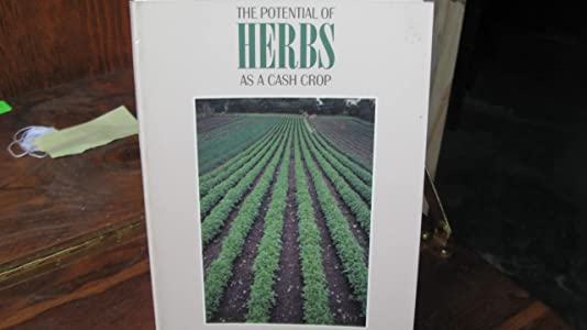 The Potential of Herbs as a Cash Crop: How to Make a Living in the Country