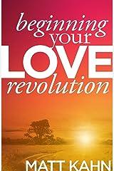 Beginning Your Love Revolution Kindle Edition