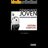 DEMASIADO JOVEN - La historia completa - Una historia erótica de sexo gay: HISTORIA DE UNA OBSESIÓN