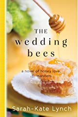 The Wedding Bees: A Novel of Honey, Love, and Manners Kindle Edition