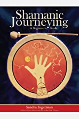 Shamanic Journeying: A Beginner's Guide Kindle Edition
