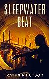 Sleepwater Beat (Blue Helix Book 1)