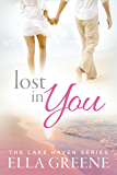 Lost In You: Small town Sweet Romance (Lake Haven Sweet Romance Book 2)