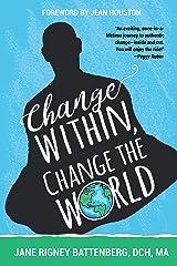 Change Within, Change the World Kindle Edition
