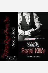 Glimpse, Memoir of a Serial Killer: Deadly Glimpses, Book 1 Audible Audiobook