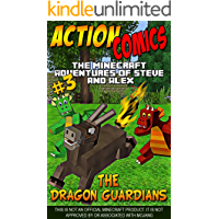 Action Comics: The Minecraft Adventures of Steve and Alex: The Dragon Guardians – Part Three (Minecraft Steve and Alex…