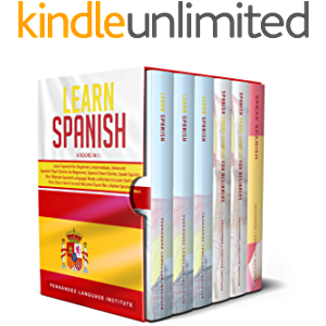 Learn Spanish: 6 books in 1: The Ultimate Spanish Language Books collection to Learn Starting from Zero, Have Fun and…