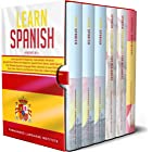 Learn Spanish: 6 books in 1: The Ultimate Spanish Language Books collection to Learn Starting from Zero, Have Fun and Become