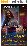 Witch Way to Murder & Mayhem: A Witch Way Paranormal Cozy Mystery