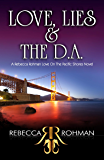 Love, Lies & The D.A. (Love On The Pacific Shores Series Book 1)