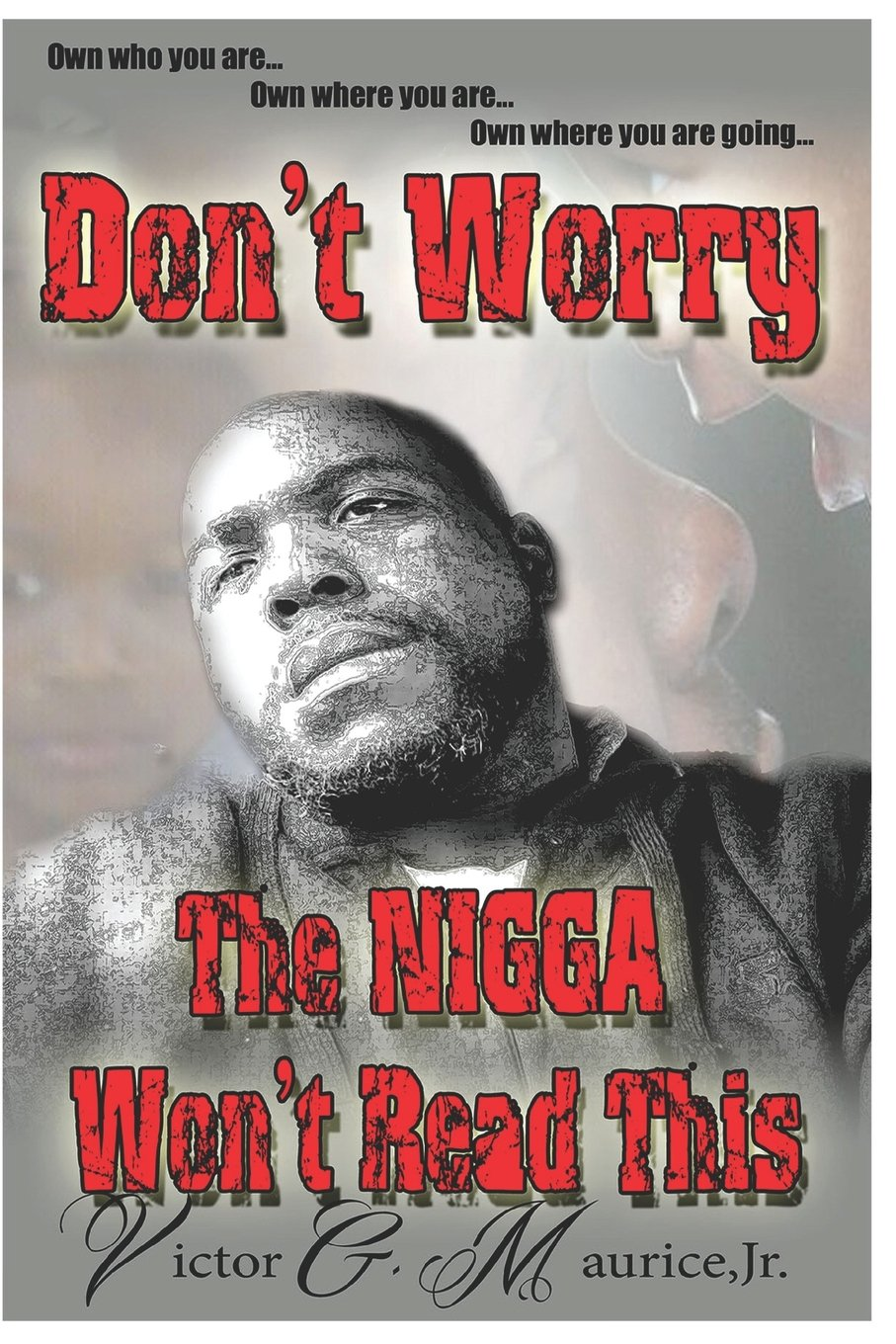 Download Don't Worry. The Nigga Won't Read This.: Own who you are. Own where you are. Own where you are going. ebook