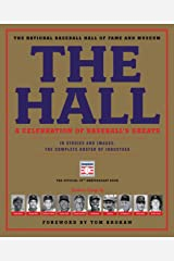 The Hall: A Celebration of Baseball's Greats: In Stories and Images, the Complete Roster of Inductees Kindle Edition