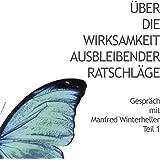 Über die Wirksamkeit ausbleibender Ratschläge: Gespräch mit Dr. Manfred Winterheller