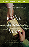 Within These Lines Educator's Guide: Torn apart by war. Held together by hope.