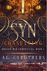 SYN Consulting (Dragon War Chronicles Book 1) Kindle Edition