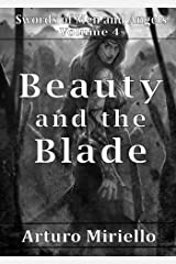 Beauty and the Blade (Book 4 Historical Epic) (Swords of Men and Angels) Kindle Edition
