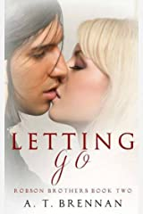 Letting Go (Robson Brothers Book 2) Kindle Edition