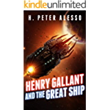 Henry Gallant and the Great Ship : The Henry Gallant Saga Book 7