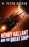 Henry Gallant and the Great Ship (The Henry Gallant Saga Book 7)