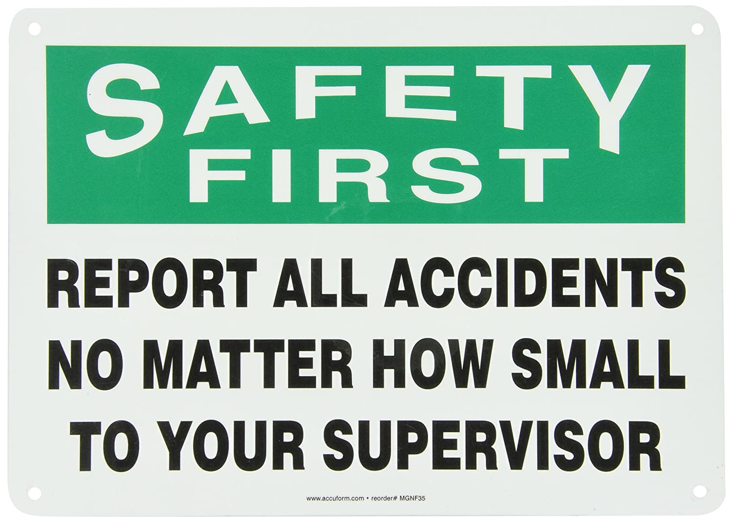 10 Length x 14 Width x 0.006 Thickness Accuform MGSH904XV Adhesive Dura-Vinyl Sign Black//Green on White LegendSAFETY FIRST REPORT ALL ACCIDENTS NO MATTER HOW SMALL