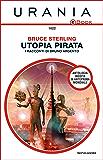 Utopia pirata - I racconti di Bruno Argento (Urania)