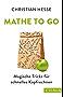 Mathe to go: Magische Tricks für schnelles Kopfrechnen (Beck Paperback)