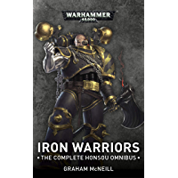 Iron Warriors: The Complete Honsou Omnibus (Warhammer Horror)
