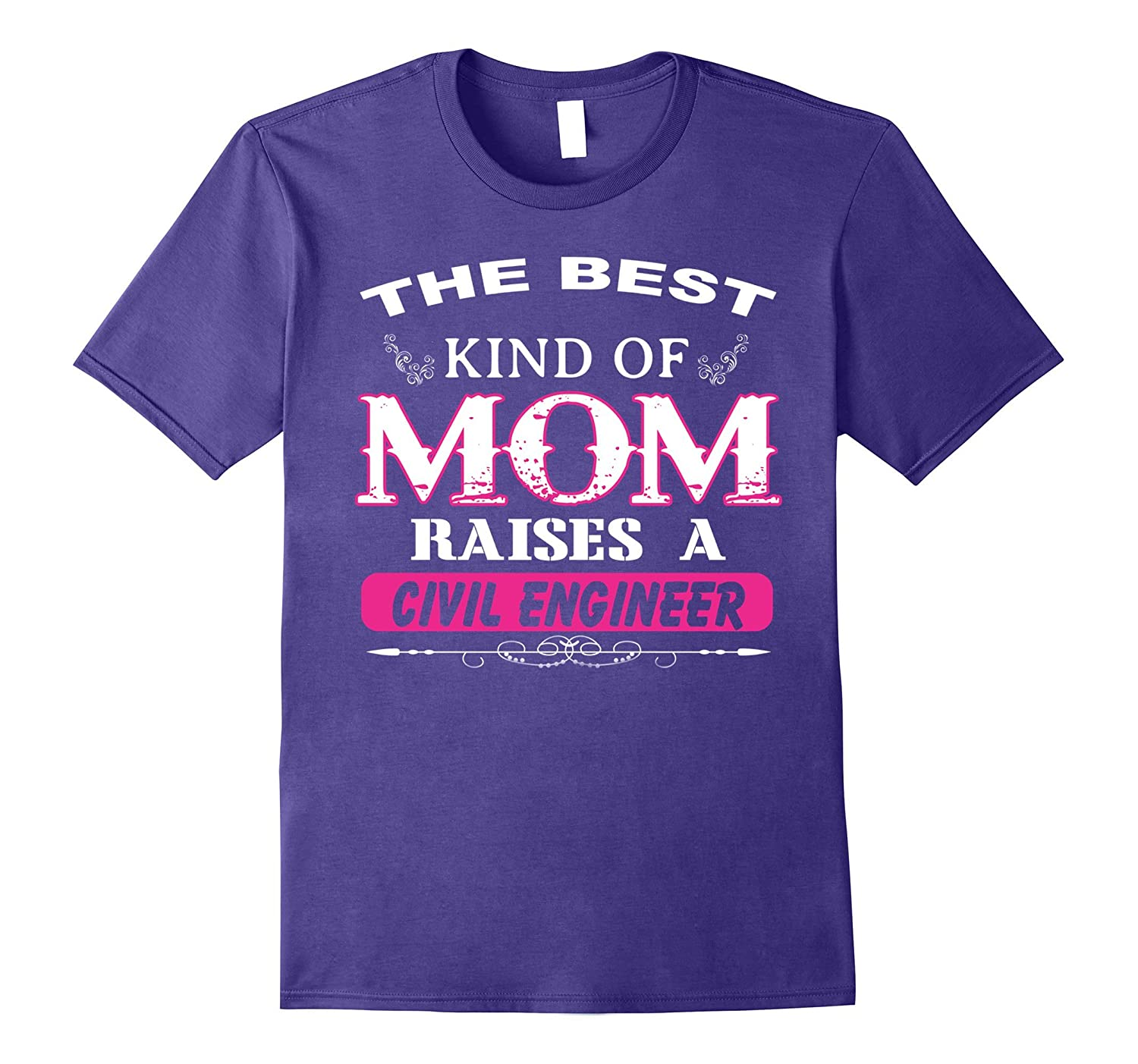 The Best Kind Of Mom Raises A Civil Engineer T-shirt-Vaci