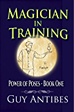 Magician In Training (Poses of Power Book 1)