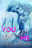 You Complicate Me