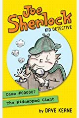 Joe Sherlock, Kid Detective, Case #000007: The Kidnapped Giant Kindle Edition