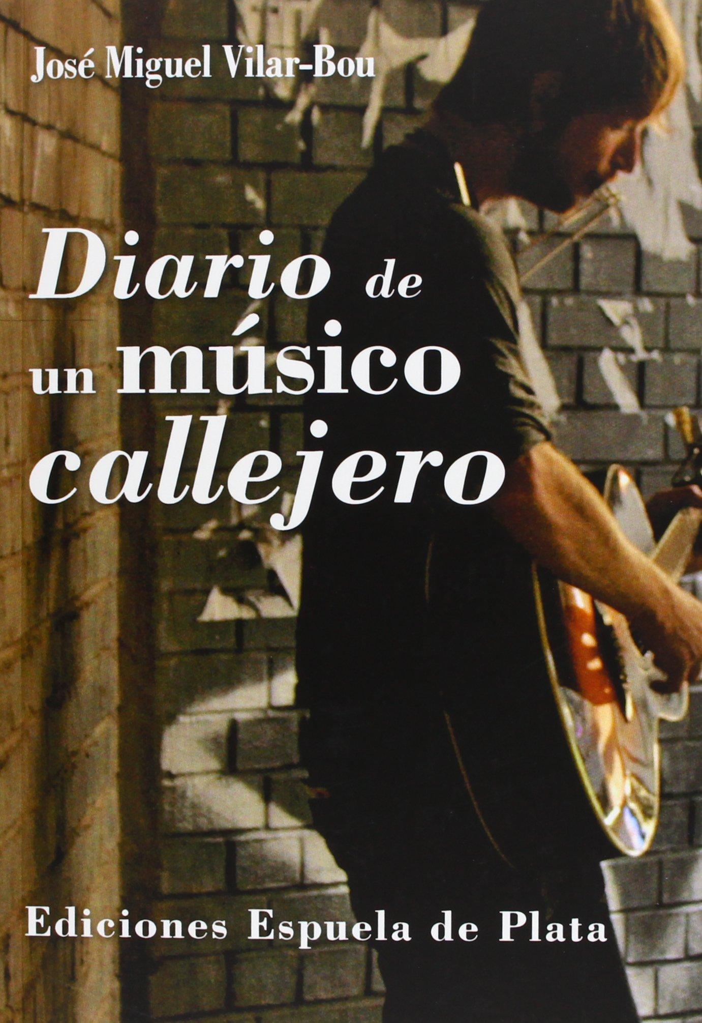 Diario De Un Músico Callejero (Otros títulos): Amazon.es: José Miguel Vilar-Bou: Libros