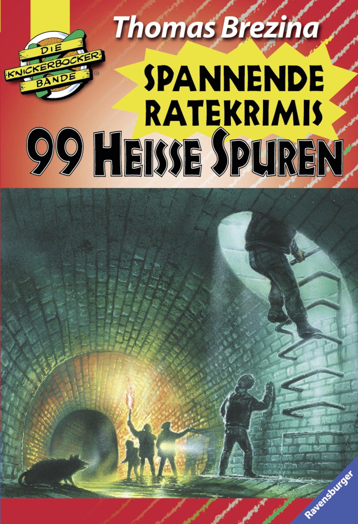 99 heiße Spuren: Spannende Ratekrimis (Die Knickerbocker-Bande - Sonderbände)