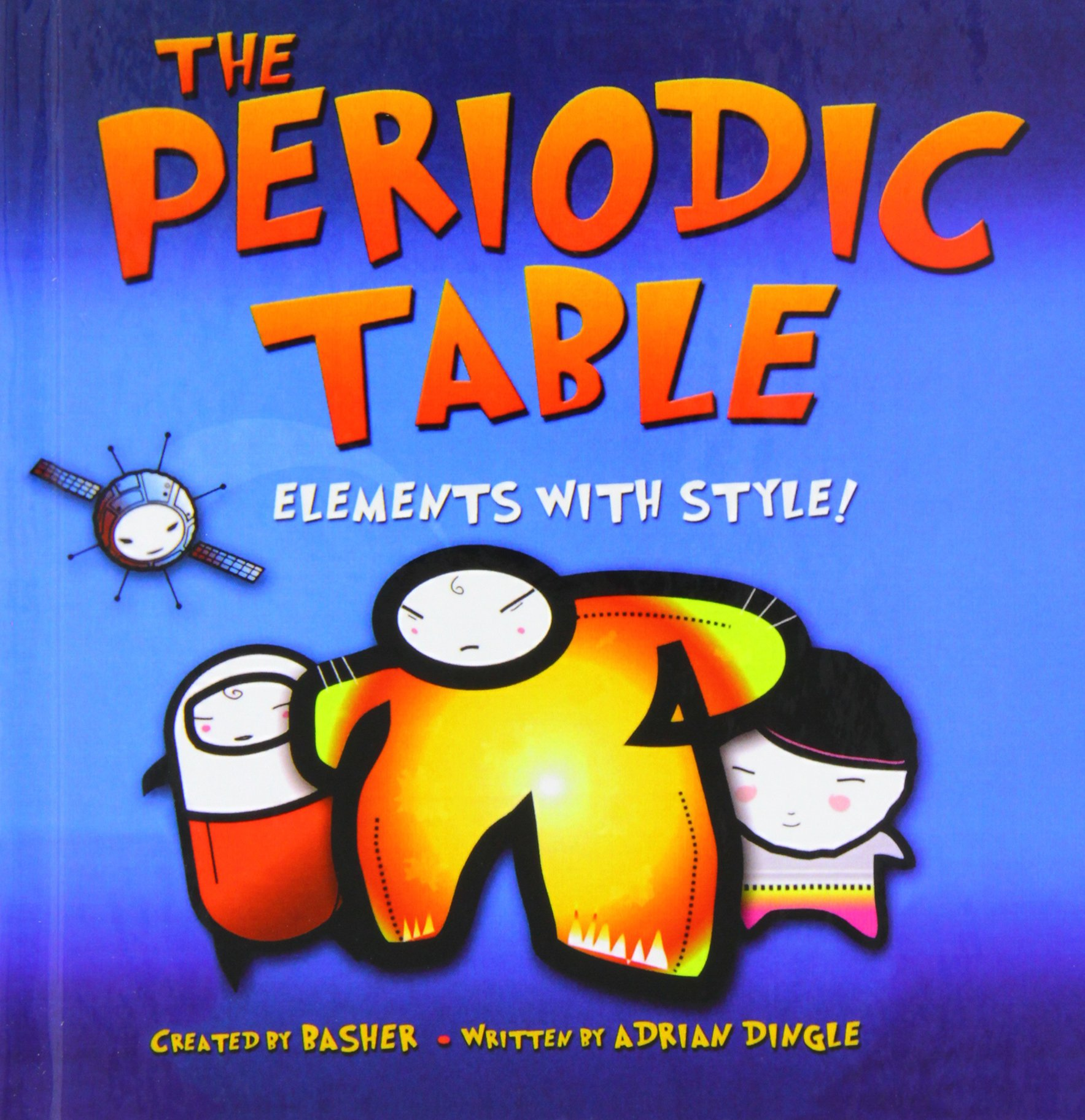 The periodic table elements with style adrian dingle simon the periodic table elements with style adrian dingle simon basher 9781435228122 amazon books gamestrikefo Gallery