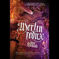 Merlin Redux: The Enchanter General Book Three