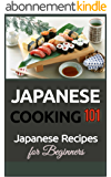 Japanese Cooking: Japanese Recipes for Beginners - Japanese Food (2nd EDITION - UPDATED AND EXPANDED) (Japanese Food Recipes - Japanese Food -Japanese Recipes Book 1) (English Edition)
