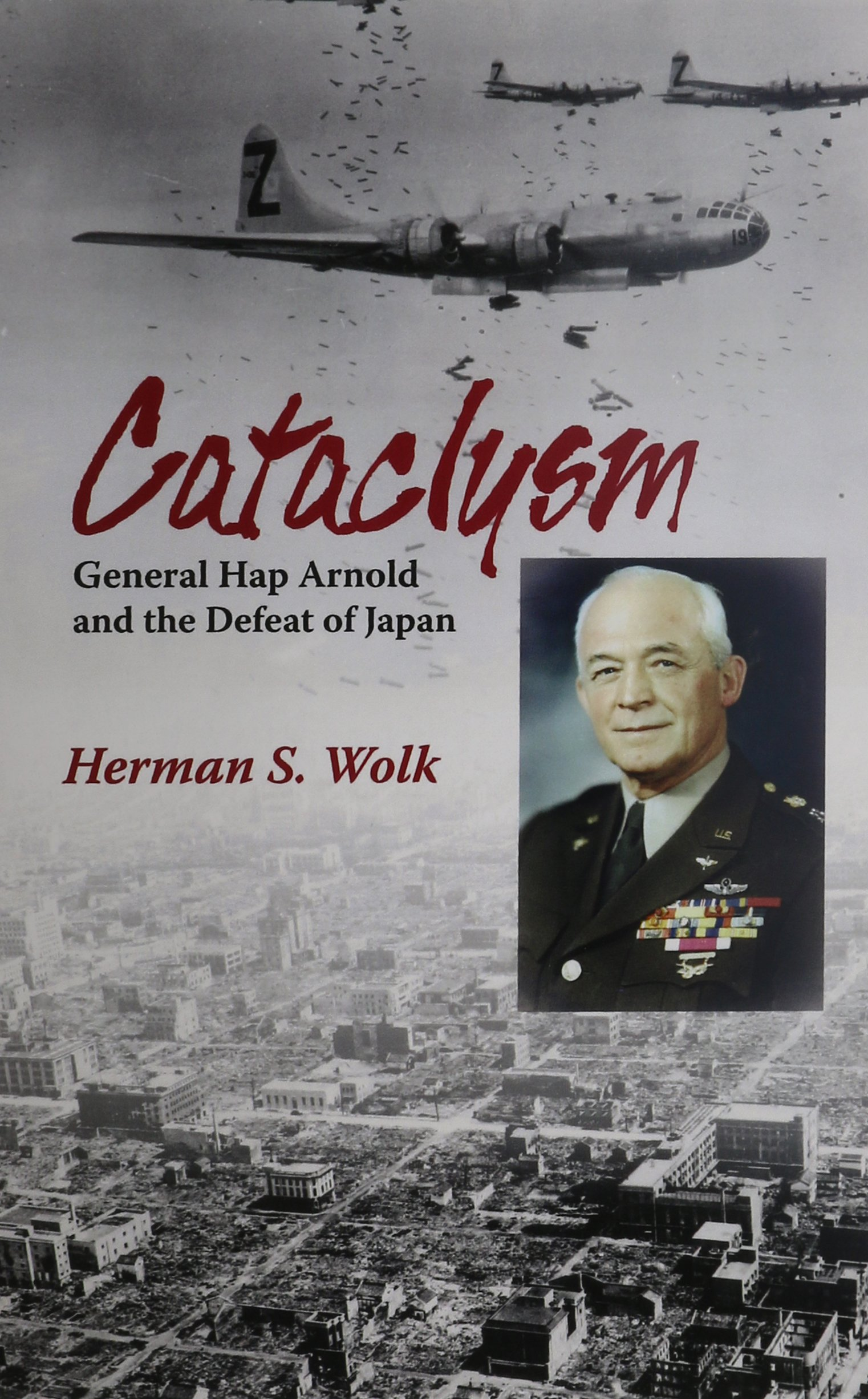 Download Cataclysm: General Hap Arnold and the Defeat of Japan pdf epub