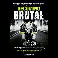 Becoming Brutal (English Edition)
